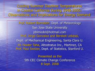 Prof. Robert Bornstein , Dept. of Meteorology San Jose State University