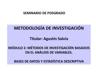 METODOLOGÍA DE INVESTIGACIÓN Titular: Agustín Salvia