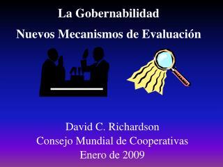 David C. Richardson Consejo Mundial de Cooperativas Enero de 2009