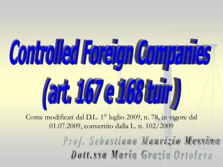 Controlled Foreign Companies  (art. 167 e 168 tuir )