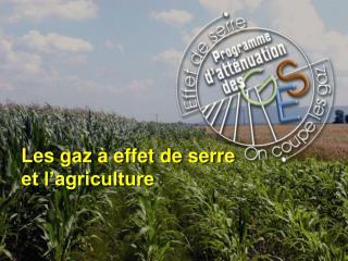 Les gaz à effet de serre et l'agriculture
