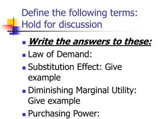 Define the following terms: Hold for discussion