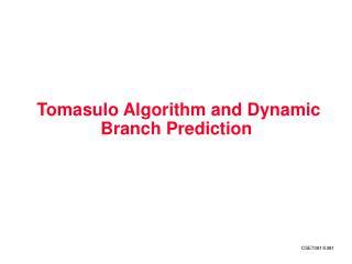 Tomasulo Algorithm and Dynamic Branch Prediction