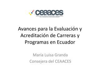 Avances para la Evaluación y Acreditación de Carreras y Programas en Ecuador