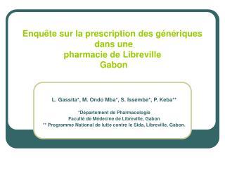 Enqu te sur la prescription des g n riques   dans une  pharmacie de Libreville  Gabon