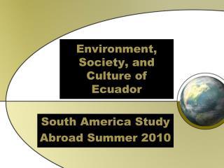 Environment, Society, and Culture of Ecuador