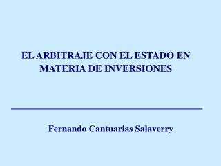 EL ARBITRAJE CON EL ESTADO EN MATERIA DE INVERSIONES