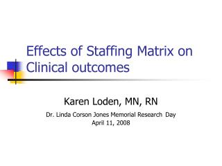 Effects of Staffing Matrix on Clinical outcomes