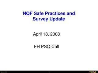 NQF Safe Practices and  Survey Update
