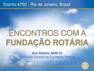 Ano Rotário 2009-10 Comissão Distrital da Fundação Rotária