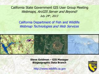 Steve Goldman – GIS Manager Biogeographic Data Branch