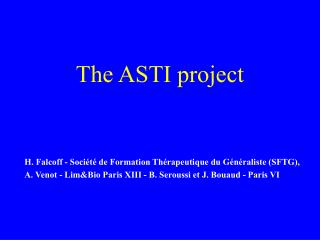 The ASTI project