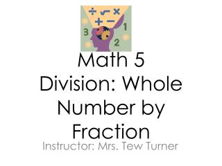 Math 5 Division: Whole Number by Fraction