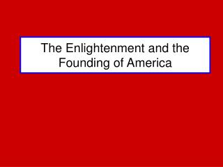 The Enlightenment and the Founding of America