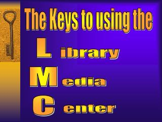 The Keys to using the