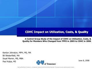 CDHC Impact on Utilization, Costs, & Quality