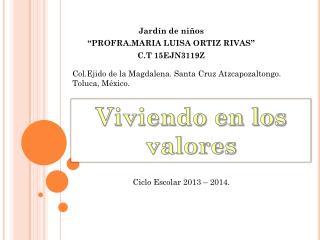 "Jardín de niños ""PROFRA.MARIA LUISA ORTIZ RIVAS"" C.T  15EJN3119Z"