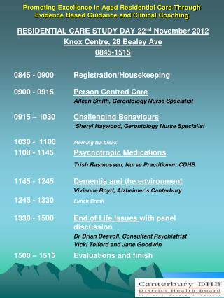 RESIDENTIAL CARE STUDY DAY 22 nd  November 2012 Knox Centre, 28  Bealey  Ave 0845-1515