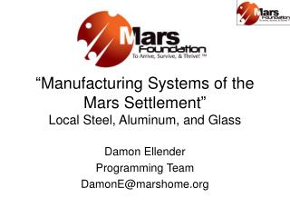 """ Manufacturing Systems of the Mars Settlement "" Local Steel, Aluminum, and Glass"