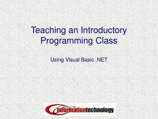 Teaching an Introductory Programming Class