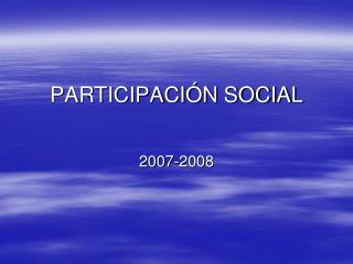 PARTICIPACI�N SOCIAL