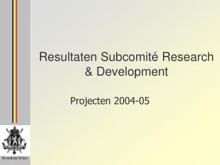 Resultaten Subcomité Research & Development