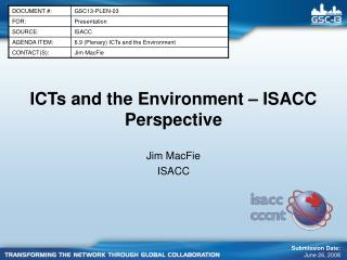 ICTs and the Environment – ISACC Perspective