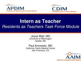 Intern as Teacher Residents as Teachers Task Force Module