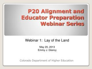 P20 Alignment and Educator Preparation Webinar Series