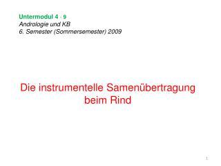 Untermodul 4 - 9 Andrologie und KB 6. Semester Sommersemester 2009