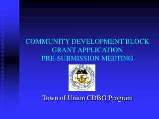 COMMUNITY DEVELOPMENT BLOCK GRANT APPLICATION PRE-SUBMISSION MEETING