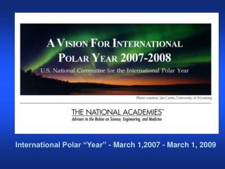 "International Polar ""Year"" - March 1,2007 - March 1, 2009"