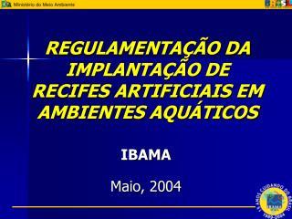 REGULAMENTAÇÃO DA IMPLANTAÇÃO DE RECIFES ARTIFICIAIS EM AMBIENTES AQUÁTICOS