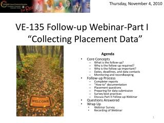 "VE-135 Follow-up Webinar-Part I ""Collecting Placement Data"""
