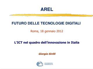 AREL FUTURO DELLE TECNOLOGIE DIGITALI Roma, 18  gennaio  2012