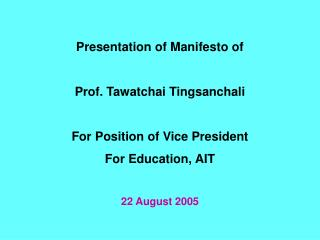 Presentation of Manifesto of Prof. Tawatchai Tingsanchali For Position of Vice President