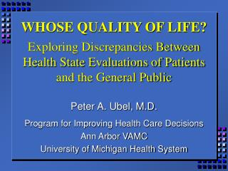 WHOSE QUALITY OF LIFE  Exploring Discrepancies Between Health State Evaluations of Patients and the General Public