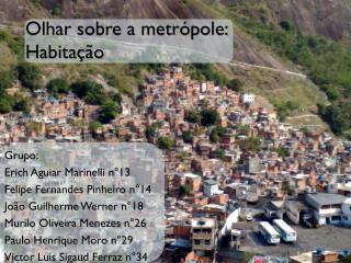 Olhar sobre a metrópole: Habitação