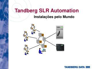 Tandberg SLR Automation
