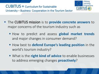 CUBITUS =  Curriculum for Sustainable  University – Business  Cooperation in the Tourism Sector