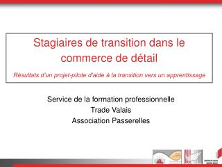 Service de la formation professionnelle Trade Valais Association Passerelles