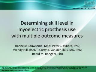 Determining skill level in  myoelectric prosthesis use  with multiple outcome measures