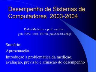 Desempenho de Sistemas de Computadores  2003 -2004