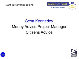 Scott Kennerley Money Advice Project Manager  Citizens Advice