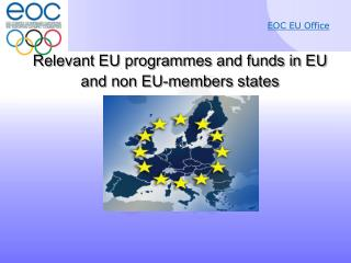 Relevant EU programmes and funds in EU and non EU-members states