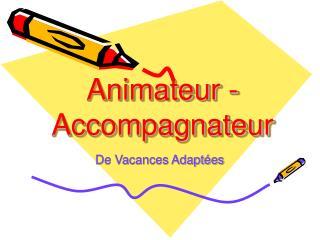 Animateur - Accompagnateur