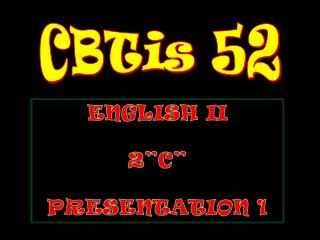 "ENGLISH II 2""C"" PRESENTATION 1"