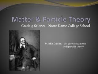 Matter & Particle Theory