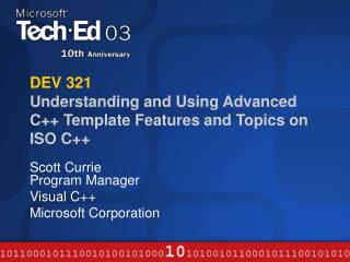 DEV 321 Understanding and Using Advanced C Template Features and Topics on ISO C