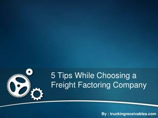 5 Tips to remember while choosing Freight Factoring Company